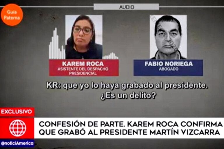 Karem Roca confirma que grabó al presidente Martín Vizcarra